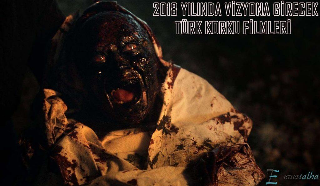 2018 yılında vizyona girecek Türk korku filmleri