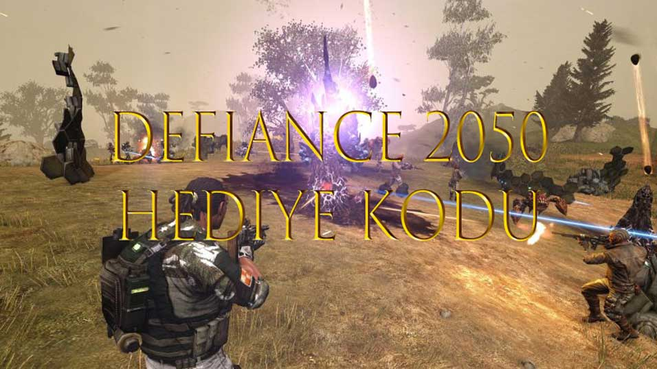 defiance 2050 hediye