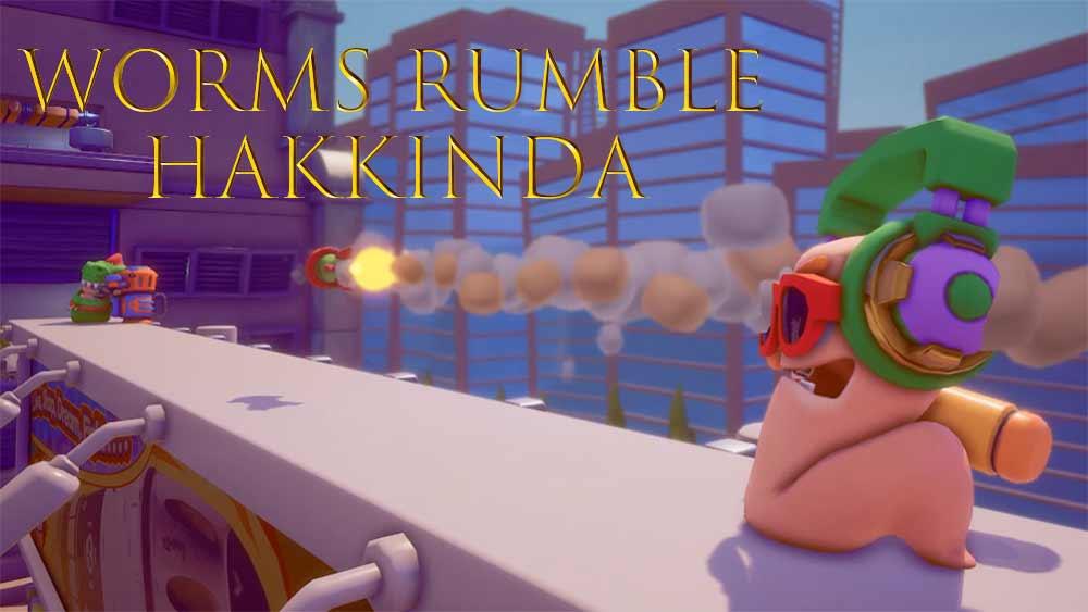 worms-rumble-hakkında